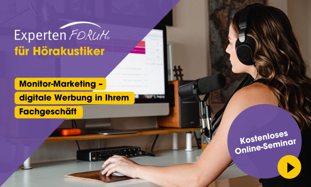 Kostenloses Online-Seminar für Hörakustiker: Monitor-Marketing – digitale Werbung in Ihrem Fachgeschäft